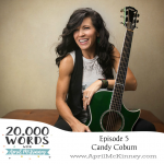 20,000 Words Episode 5: Candy Coburn – Singer/Songwriter, Alcoholism, Finding joy through helping others
