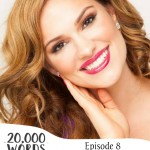 20,000 Words Episode 8: Nicole Weider – Finding God in Hollywood, Comparison, Being a positive voice for teen girls