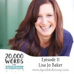 20,000 Words Episode 11: Lisa-Jo Baker – Women and Friendship