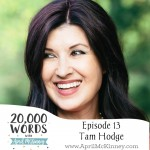 20,000 Words Episode 13 – Tam Hodge