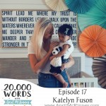 Episode 17 – Katelyn Fuson – Adoption, Infertility