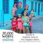 Episode 18 – Stephanie Meek – Five Daughter's Bakery Owner, Mother of 5, Spirit lead Living